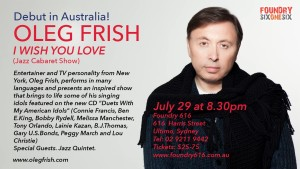 "Oleg Frish (New York) – ""I Wish You Love"" @ FOUNDRY 616 | Ultimo | New South Wales | Australia"